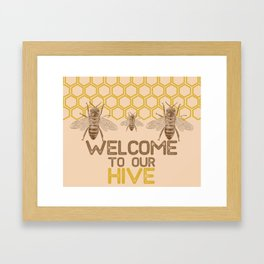 Welcome to Our Hive Framed Art Print