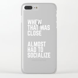 Almost Had To Socialize Funny Quote Clear iPhone Case
