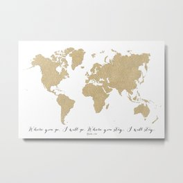 Where you go I will go, world map in gold glitter Metal Print