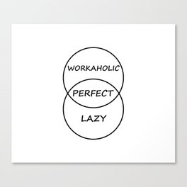 Workaholic and Lazy Canvas Print