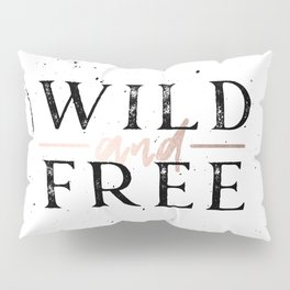 Wild and Free Rose Gold on White Pillow Sham