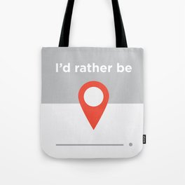 Rather Be ( Fill in the Blank) Tote Bag