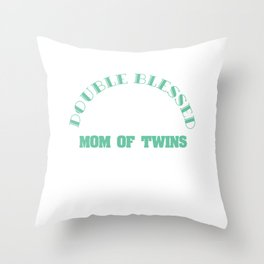 """Double the Happiness! """"Double Blessed Mom Of Twins"""" for tweeny outfit made for you!Lovely gift too!  Throw Pillow"""