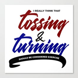 Tossing Turning Exercise Funny Lazy Bum Canvas Print