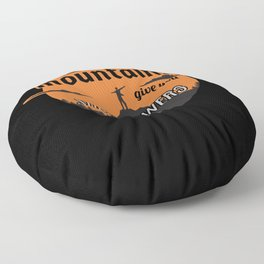 Mountains give you superpowers Floor Pillow