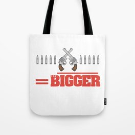 """""""My Gun Is Bigger Than Yours"""" tee design. Nice and perfect gift to your family and friends too!  Tote Bag"""
