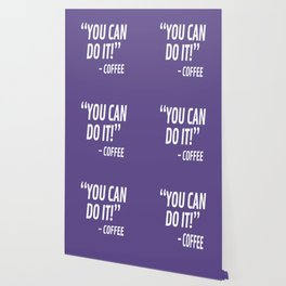You Can Do It - Coffee (Ultra Violet) Wallpaper