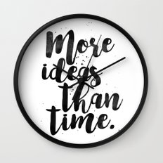 More Ideas Than Time Wall Clock