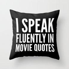 I SPEAK FLUENTLY IN MOVIE QUOTES (Black & White) Throw Pillow