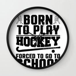 Hockey Born to Play Ice Hockey Wall Clock
