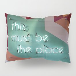 Right Here Pillow Sham
