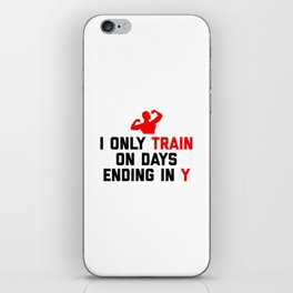 Train Days Ending Y Gym Quote iPhone Skin