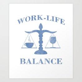 Funny Work Life Balance Coffee & Wine print Art Print