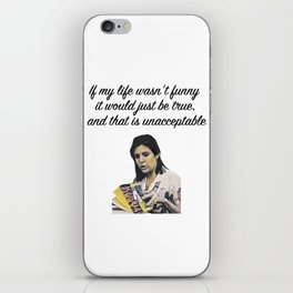 Carrie Fisher Funny Quote iPhone Skin