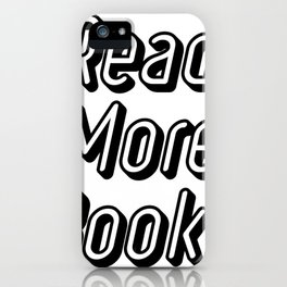 Reading Read More Books Teacher School Funny Gift iPhone Case