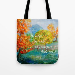 He Makes the Winds His Messengers Tote Bag