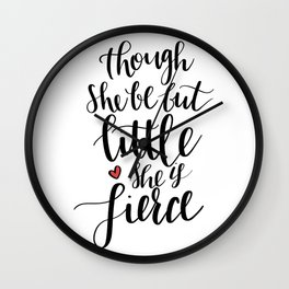 Though She Be But Little Wall Clock