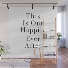 This is our Happily Ever After Wall Mural