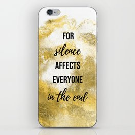 For silence affects everyone in the end - Movie quote collection iPhone Skin