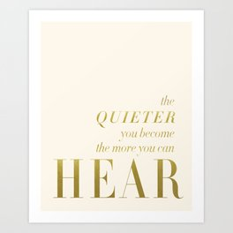 The More You Can Hear Art Print