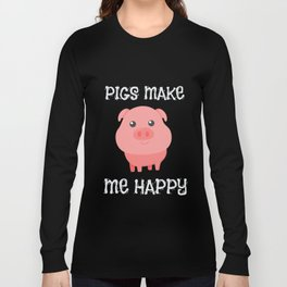 Adorable Pigs Make Me Happy Cute Piglet Long Sleeve T-shirt
