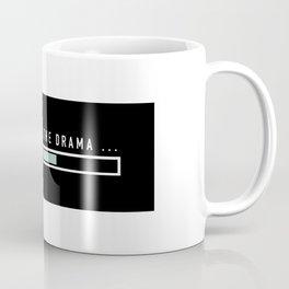 Deleting all the drama Coffee Mug