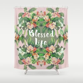 Blessed Life (pink version) Shower Curtain