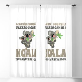 Always Be Yourself Unless You Can Be A Koala Blackout Curtain