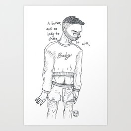 A BONER, AND NOBODY TO SHARE IT WITH Art Print