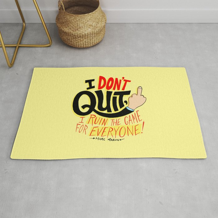 I Don T Quit I Ruin The Game For Everyone Rug By Chrispiascik Society6