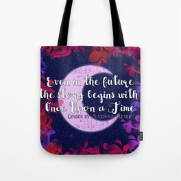 Once Upon a Time- The Lunar Chronicles Quote Tote Bag