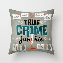 True Crime Junkie Throw Pillow