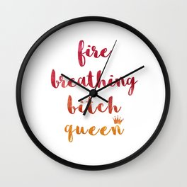 Fire Breathing Bitch Queen Wall Clock