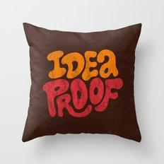Idea Proof! Throw Pillow