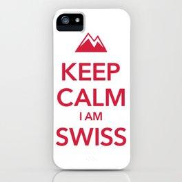 KEEP CALM I AM SWISS iPhone Case