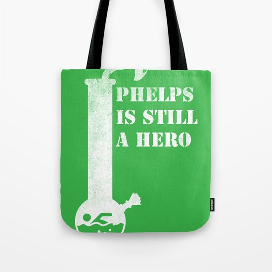Phelps is Still A hero Tote Bag