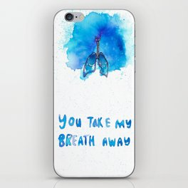 """You Take My Breath Away""  iPhone Skin"