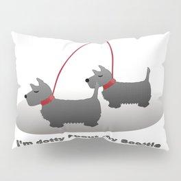 I'm Dotty about my Scottie Pillow Sham