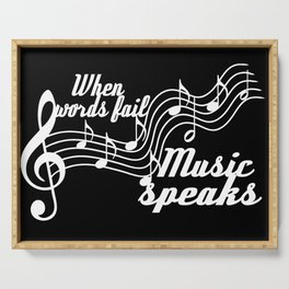 When words fail music speaks Serving Tray