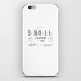 I have Senioritis What's Your Excuse Class of 2017 iPhone Skin