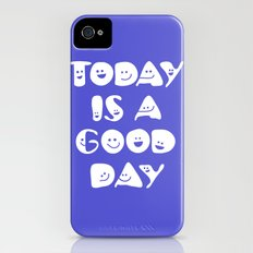 Today Is A Good Day! iPhone (4, 4s) Slim Case