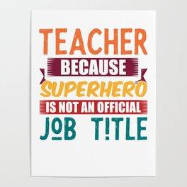 teacher school superhero profession gift Poster