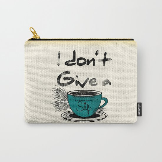 I dont give a sip Carry-All Pouch