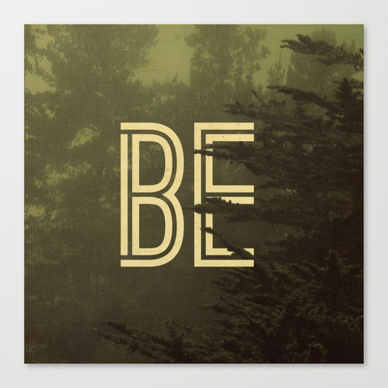 Be Evergreen Canvas Print
