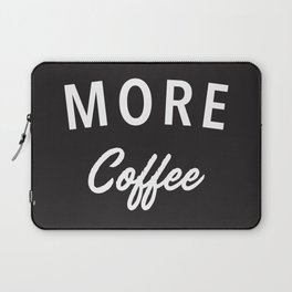 More Coffee Laptop Sleeve