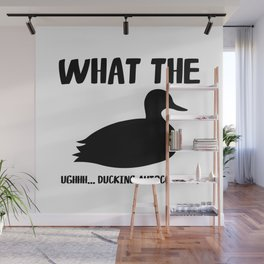 What The Duck! Ughhh... Ducking Autocorrect! Wall Mural