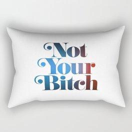 Not Your Bitch Rectangular Pillow