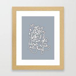 You Calm Down (blue) Framed Art Print