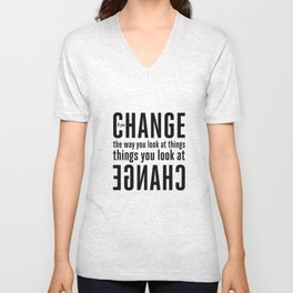 """If you change the way you look at things, the things you look at change."" - Wayne Dyer Unisex V-Neck"