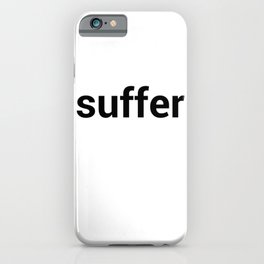 suffer iPhone Case